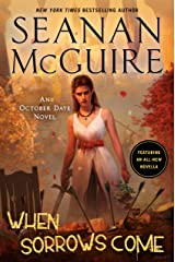 When Sorrows Come: An October Daye Novel Kindle Edition