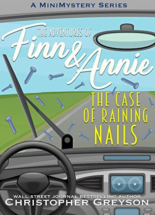 The Case of Raining Nails: A Mini Mystery Series (The Adventures of Finn and Annie Book 6)