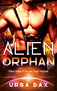 Alien Orphan: A SciFi Alien Romance (Fated Mates of the Sea Sand Warlords Book 3) (English Edition)