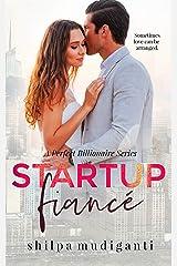 Startup Fiancé: A Perfect Billionaire Series Kindle Edition