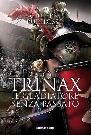 TRINAX: IL GLADIATORE SENZA PASSATO