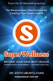 SuperWellness: Become Your Own Best Healer; The Revolutionary New Formula for Creating True Vibrant Health.