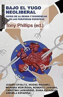 Bajo el yugo neoliberal. Crisis de la deuda y disidencias en las periferias europeas (Pensamiento crítico nº 47) (Spanish Edition)