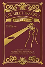 Scarlet Traces: A War of the Worlds Anthology: A War of the Worlds Anthology