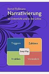 Narrativierung: Im Unterricht und in der Lehre Kindle Ausgabe