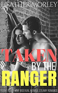 Taken by the Ranger: Young adult MMF Bisexual Menage Steamy Romance