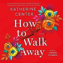 How to Walk Away: A Novel PDF