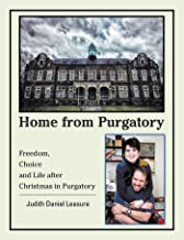 Home from Purgatory: Freedom, Choice and Life After Christmas in Purgatory