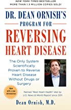 Dr. Dean Ornish's Program for Reversing Heart Disease: The Only System Scientifically Proven to Reverse Heart Disease With...