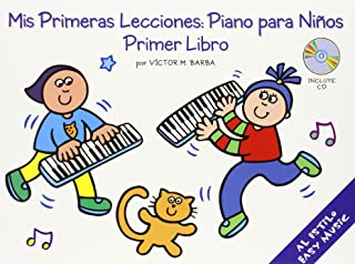 Mis Primeras Lecciones: Piano Para Nios (Primer Libro)