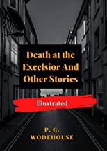 Death at the Excelsior And Other Stories Illustrated: Fiction, Humorous