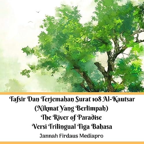 Tafsir Dan Terjemahan Surat 108 Al Kautsar Nikmat Yang