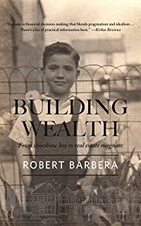 Building Wealth: From Shoeshine Boy to Real Estate Magnate