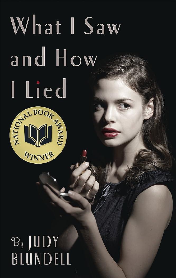 キャンベラ経験圧倒的What I Saw And How I Lied (English Edition)