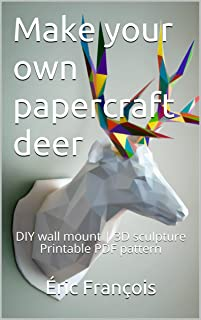 Make your own papercraft deer: DIY wall mount | 3D sculpture | Printable PDF pattern (Ecogami Papercraft Book 34) (English Edition)