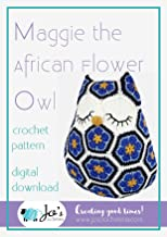 Maggie the African Flower Owl Crochet Pattern: Create this beautiful African Flower Owl with this simple eBook (African Flower Crochet Patterns 1)