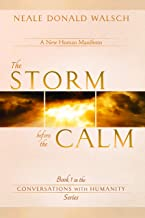 The Storm Before the Calm (Conversations with Humanity Book 1)