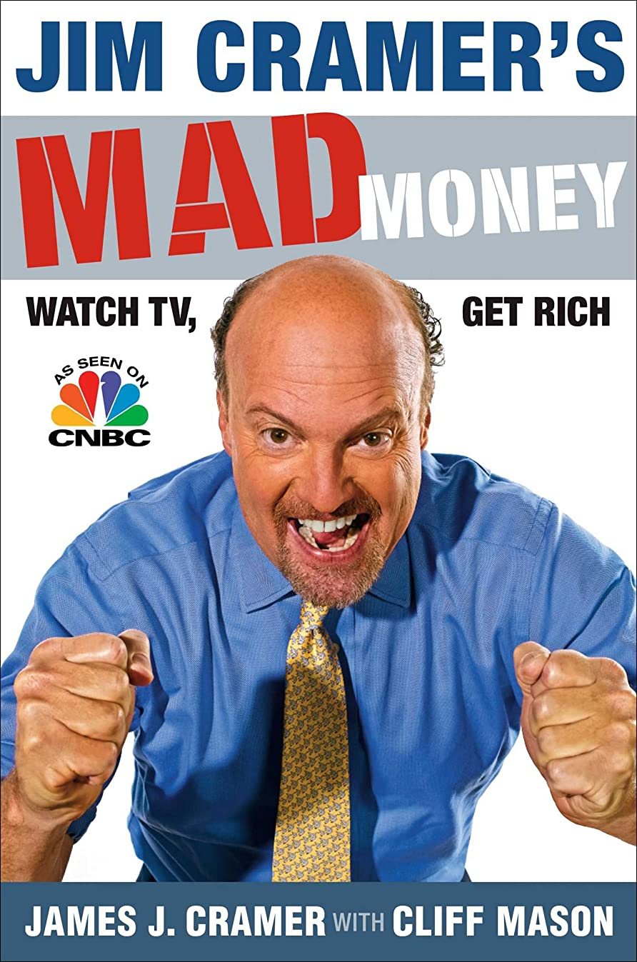 Jim Cramer's Mad Money: Watch TV, Get Rich (English Edition)