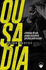 Ousadia: Crônicas de Um Jovem Brasileiro Perdido Pelo Mundo eBook Kindle