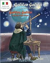 Galileo Galilei E La Torre Di Pisa - Galileo Galilei and the Pisa Tower: A Bilingual Picture Book about the Italian Astronomer (Italian-English Text) (Italian Edition)