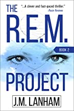 The R.E.M. Project: A Thriller (The REM Series, Book 2)