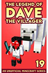 Dave the Villager 19: An Unofficial Minecraft Novel (The Legend of Dave the Villager) Kindle Edition