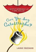 يمكنك التعبير catastrophe ؟ (في الغالب miserable مدى الحياة على أبريل Sinclair)