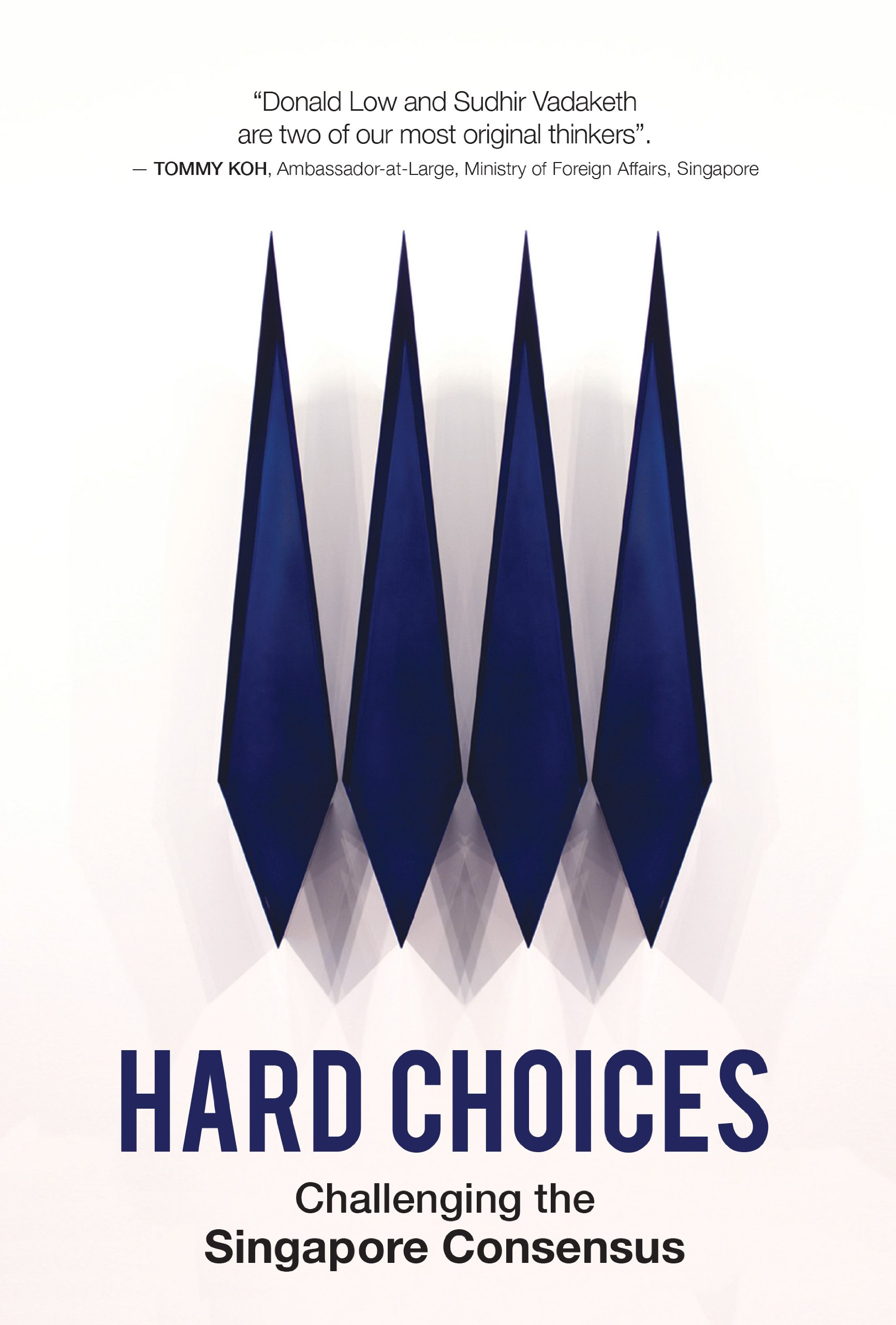 Hard Choices: Challenging the Singapore Consensus