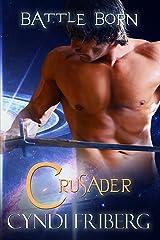 Crusader (Battle Born Book 1) Kindle Edition