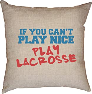 Hollywood Thread Funny If You Can't Play Nice Play Lacrosse Graphic Decorative Linen Throw Cushion Pillow Case with Insert