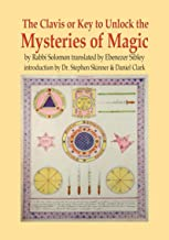The Clavis or Key to Unlock the Mysteries of Magic: by Rabbi Solomon translated by Ebenezer Sibley