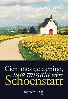 Cien años de camino: Una mirada sobre Schoenstatt (Spanish Edition)