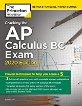 Cracking the AP Calculus BC Exam, 2020 Edition: Practice Tests & Proven Techniques to..