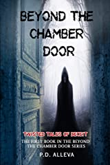 Twisted Tales of Deceit: The First Book in the Beyond the Chamber Door Series Kindle Edition