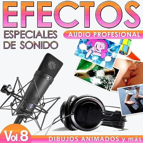 Dibujos Animados y Más. Efectos Especiales de Sonidos. Audio Profesional Vol. 8