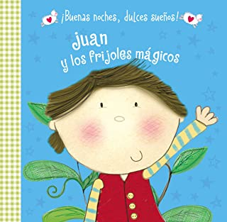 Juan y los frijoles mágicos (¡Buenas noches, dulces sueños!) (Spanish Edition)