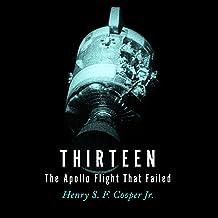Thirteen: The Apollo Flight that Failed