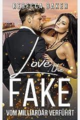 Love the Fake: Vom Milliardär verführt (Unexpected Lovestories 1) (German Edition) Format Kindle