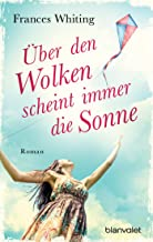 Über den Wolken scheint immer die Sonne: Roman (German Edition)