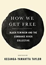 How We Get Free: Black Feminism and the Combahee River Collective PDF