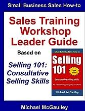 Sales Training Workshop Leader Guide: Based on the book