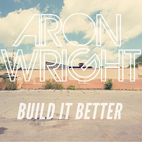 aron wright build it better mp3 download