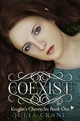 Coexist (Keegan's Chronicles Series Book 1) Kindle Edition