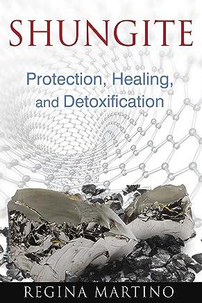 Shungite: Protection, Healing, and Detoxification (English Edition)