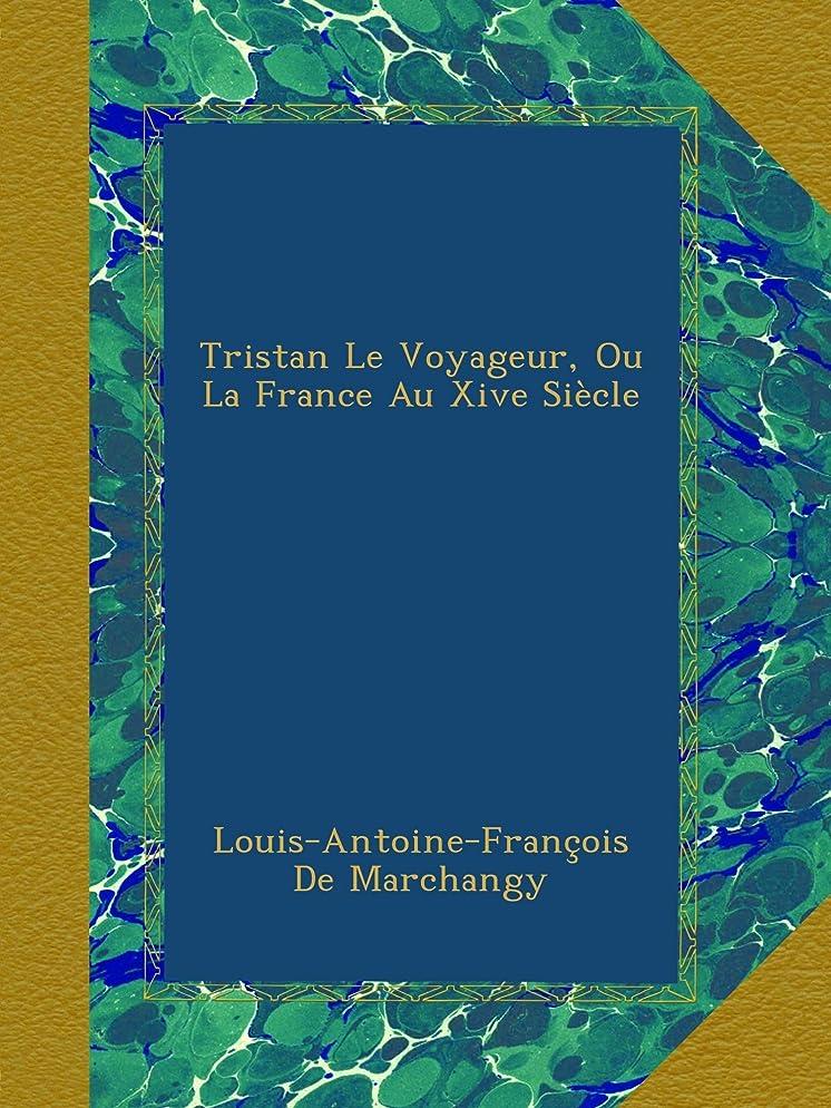 ご覧くださいうぬぼれたムスTristan Le Voyageur, Ou La France Au Xive Siècle