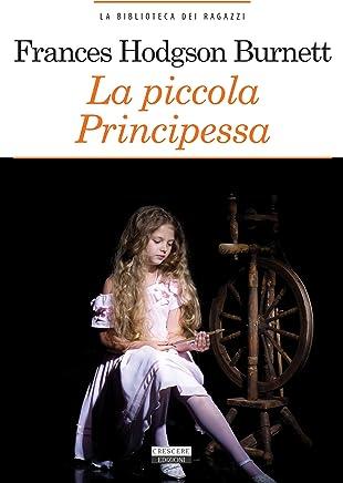 La piccola principessa: Ediz. ridotta (La biblioteca dei ragazzi Vol. 22)
