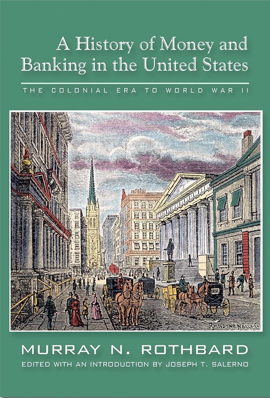 接続詞してはいけないほとんどの場合History of Money and Banking in the United States: The Colonial Era to World War II (English Edition)