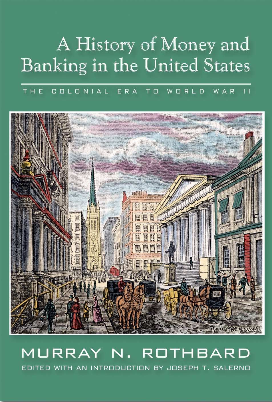 History of Money and Banking in the United States: The Colonial Era to World War II