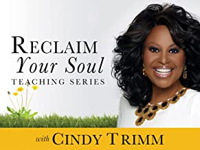 Reclaim Your Soul Teaching Series with Cindy Trimm