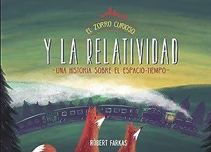 El zorro curioso y la relatividad / The Curious Fox and Relativity (Spanish Edition)